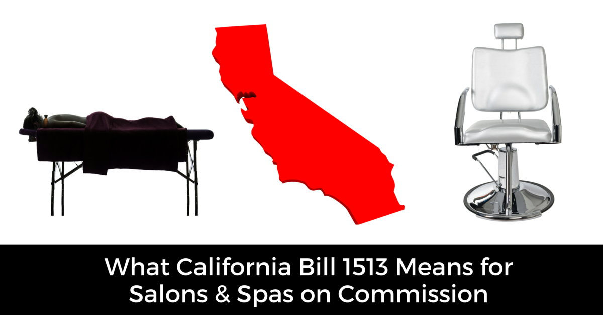 California Bill 1513 for Commission piece-rate legislation salons and spas