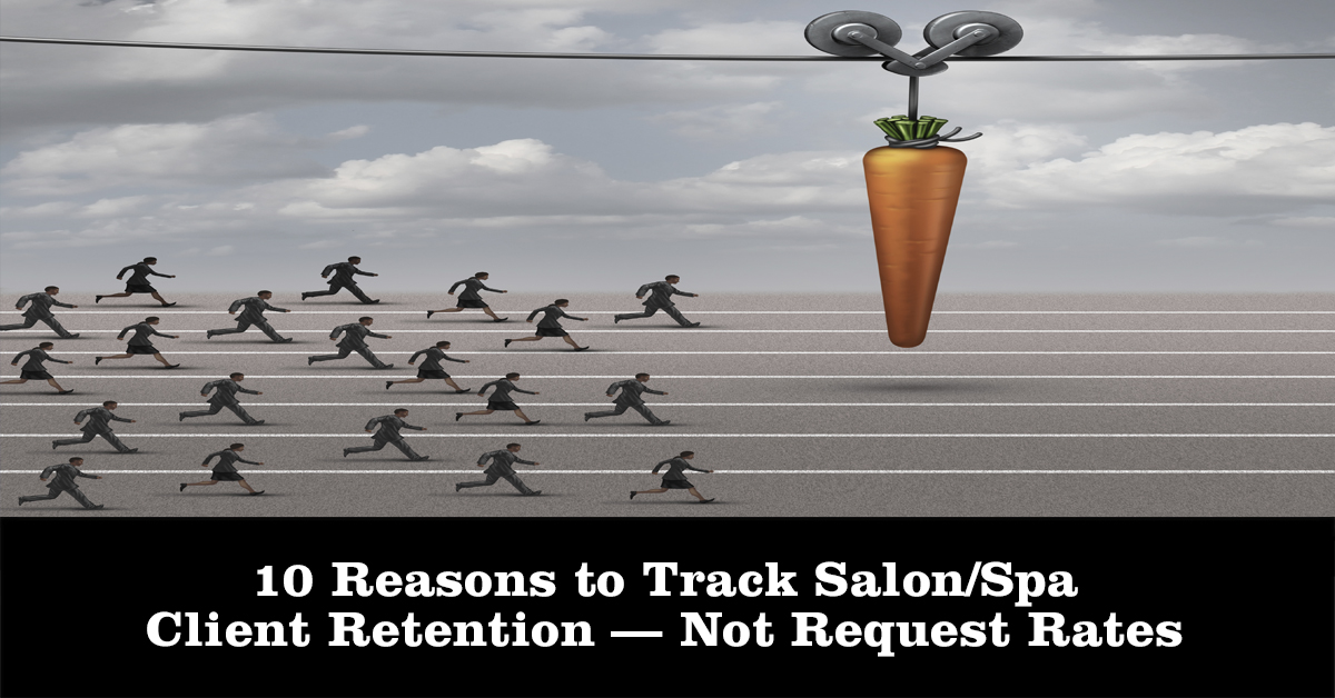 Why Salons and Spas Should Track Client Retention vs. Request Rates