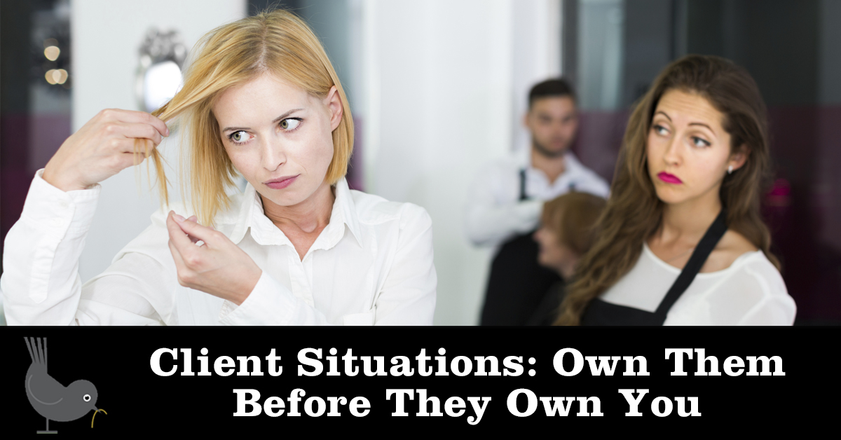 Client Situations: Own Them Before They Own You