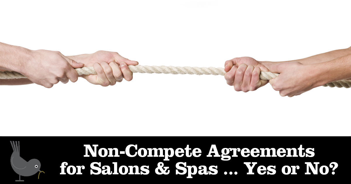 Non Compete Agreements For Salons Spas Yes Or No Strategies