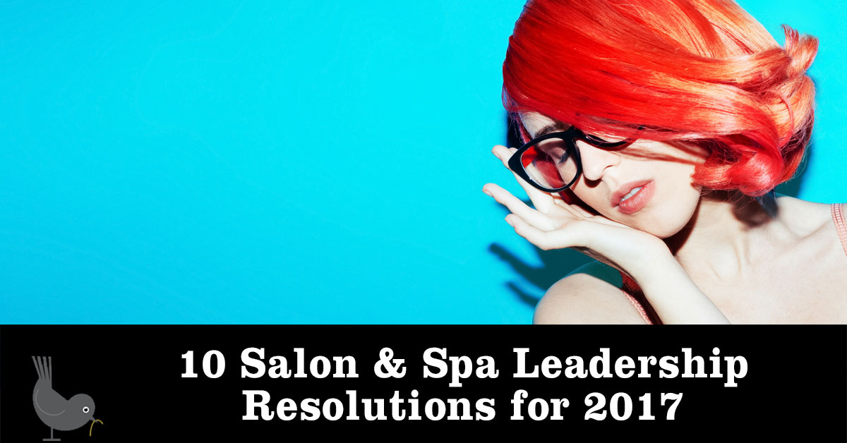 10 Salon & Spa Leadership Resolutions for 2017