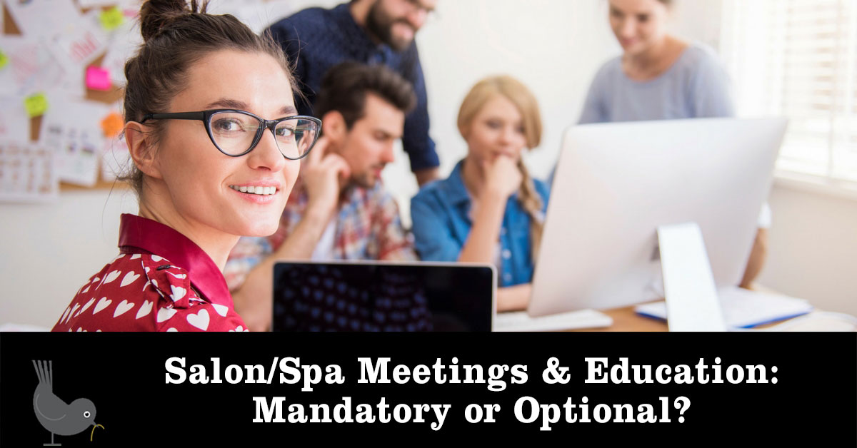 Salon & Spa Meetings & Education: Mandatory or Optional