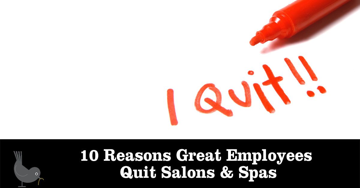 Why Good Employees Quit Salons and Spas