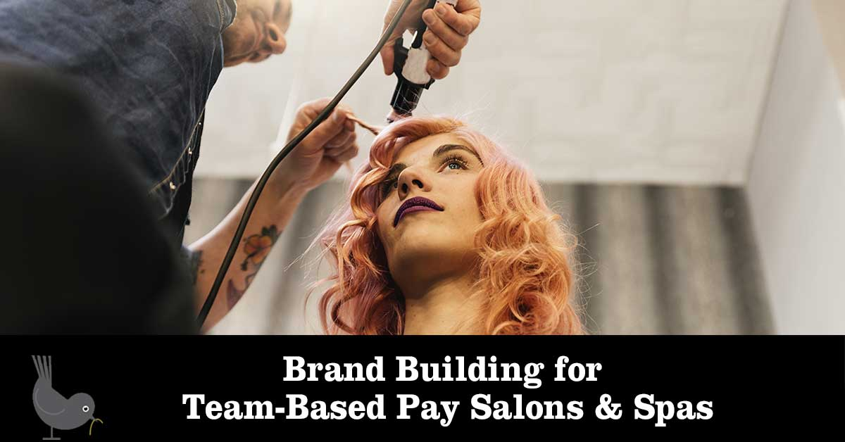 Brand Building for Team-Based Pay Salons Spas