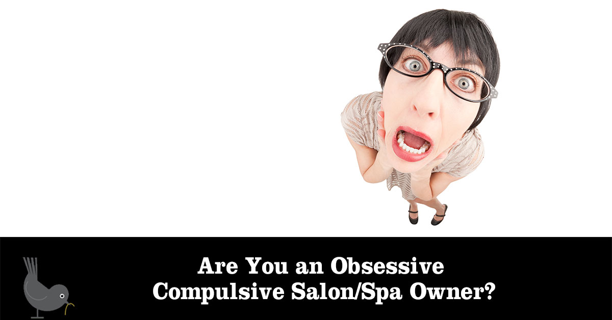 Obsessive Compulsive Salon Spa Owner