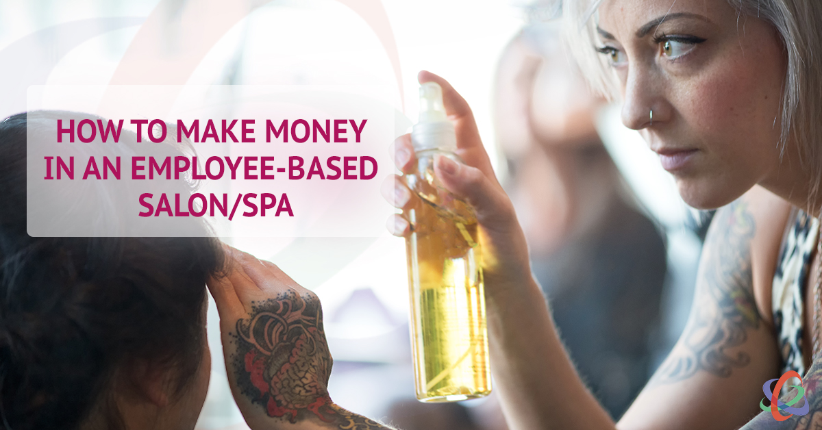 How to Make Money in Employee-Based Salon Spa - MMWU