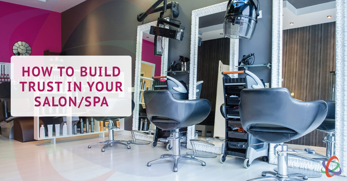 how to build trust in your salon spa