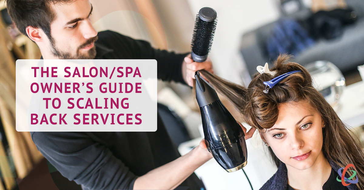 salon spa owners guide to scaling back services