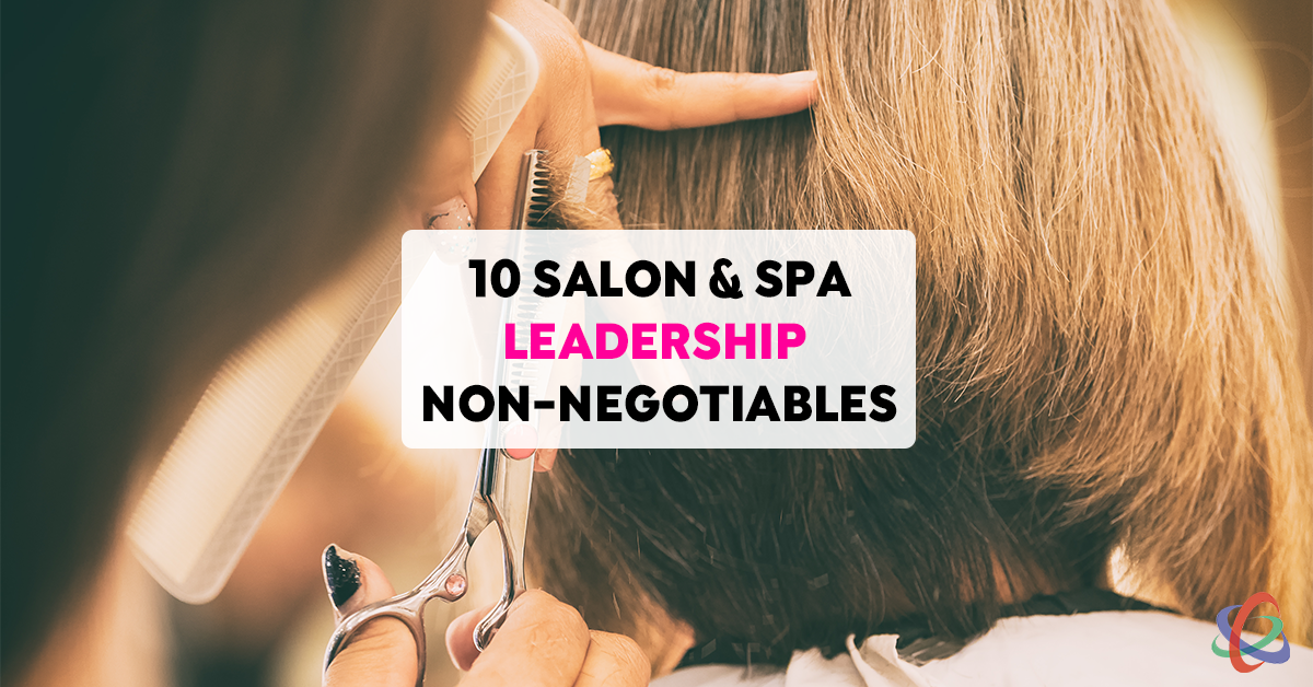 10 Salon Spa Leadership Non-Negotiables
