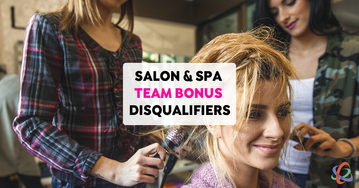 Team Bonus Disqualifiers for Salons Spas